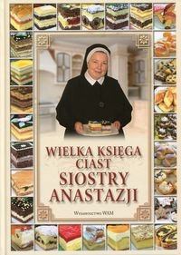 Wielka księga ciast siostry Anastazji Pustelnik Anastazja