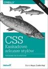 CSS Kaskadowe arkusze stylów Przewodnik encyklopedyczny Meyer Eric A., Weyl Estelle
