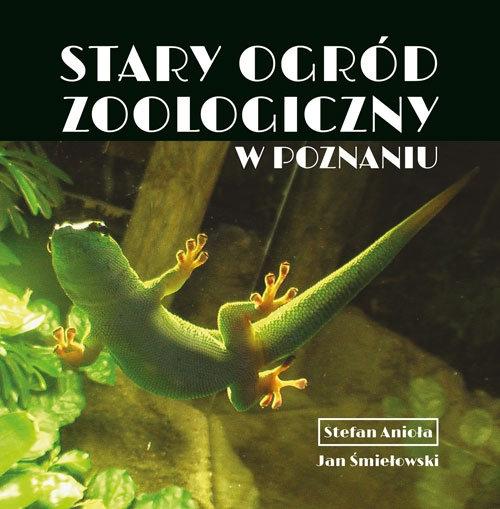 Stary Ogród Zoologiczny w Poznaniu Anioła Stefan, Śmiełowski Jan