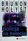 Policja na świecie Hołyst Brunon
