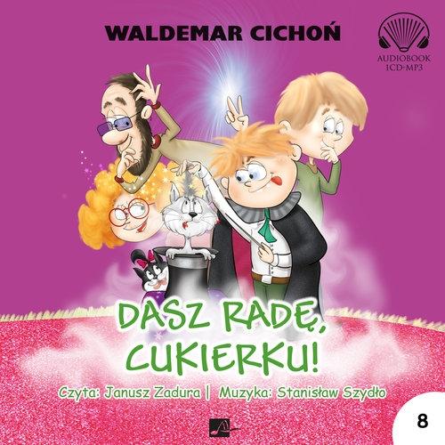 Dasz radę Cukierku (Audiobook) Cichoń Waldemar