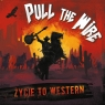 Życie to western Pull The Wire