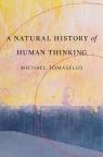 Natural History of Human Thinking Tomasello Michael