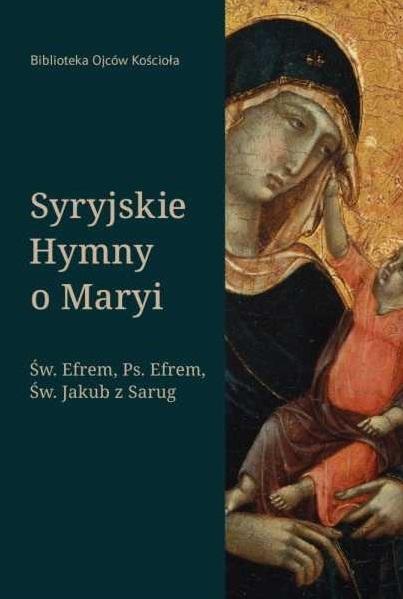 Syryjskie Hymny o Maryi Św. Efrem, Ps. Efrem, św. Jakub z Sarug