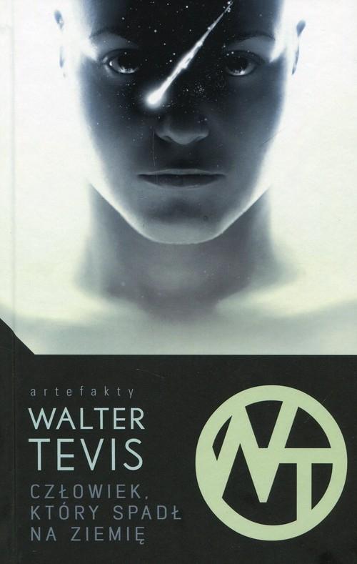 Człowiek, który spadł na ziemię Tevis Walter