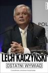 Ostatni wywiad. Lech Kaczyński. Z przedmową Jarosława Kaczyńskiego Kaczyński Lech, Warzecha Łukasz