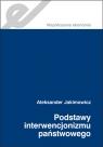 Podstawy interwencjonizmu państwowego Historiozofia ekonomii. Jakimowicz Aleksander