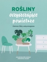Rośliny oczyszczające powietrze Ariene Boixiere-Asseray, Genevieve Chaudet