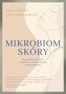 Mikrobiom skóry. Przewodnik po świecie naturalnej i zrównoważonej Géloën Alain, Raillan Alexandra