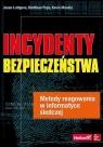 Incydenty bezpieczeństwa Metody reagowania w informatyce śledczej