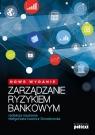 Zarządzanie ryzykiem bankowym Iwanicz-Drozdowska Małgorzata