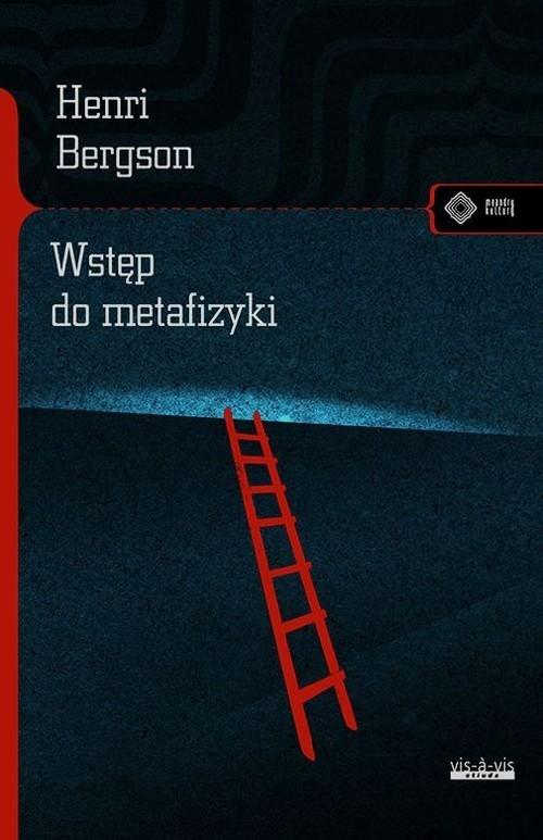 Wstęp do metafizyki Bergson Henri