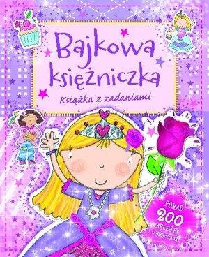 Bajkowa księżniczka. Książka z zadaniami praca zbiorowa