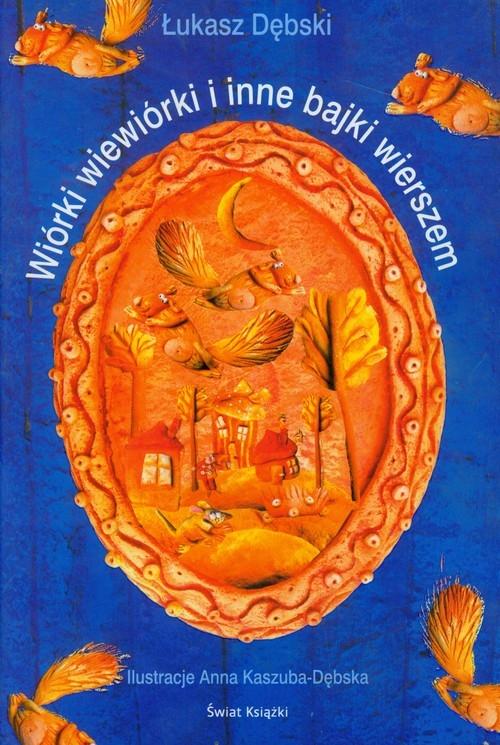 Wiórki wiewiórki i inne bajki wierszem Dębski Łukasz