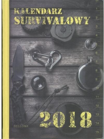 Kalendarz surwiwalowy 2018 BELLONA praca zbiorowa