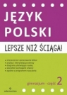 Lepsze niż ściąga Język polski Gimnazjum Część 2 Opracowanie zbiorowe