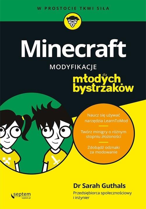 Minecraft Modyfikacje dla młodych bystrzaków (Uszkodzona okładka) Guthals Sarah, Foster Stephen, Handley Lindsey