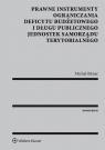 Prawne instrumenty ograniczania deficytu budżetowego i długu publicznego Bitner Michał