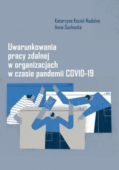 Uwarunkowania pracy zdalnej w organizacjach.. Katarzyna Kozioł-Nadolna, Anna Suchocka