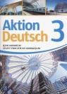 Aktion Deutsch 3 Zeszyt ćwiczeń