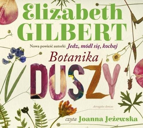 Botanika duszy (audiobook) (Audiobook) Gilbert Elizabeth