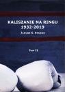 Kaliszanie na ringu 1932-2019 Tom 2 Stabno Janusz