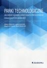 Parki technologiczne jako element regionalnej polityki wsparcia Błaszczyk Mateusz, Kwieciński Leszek, Stawicka Magalena, Wróblewski Marek