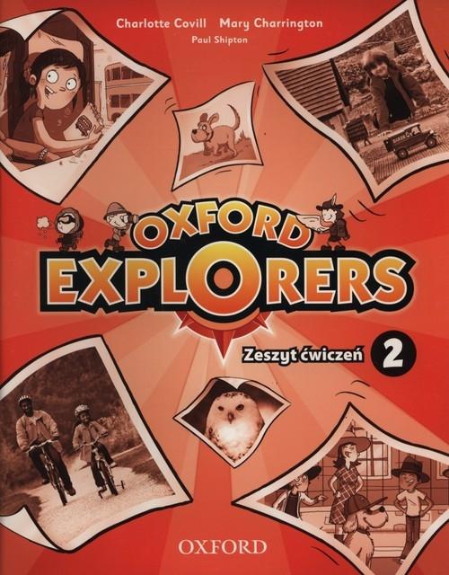 Oxford Explorers 2 Zeszyt ćwiczeń Covill Charlotte, Charrington Mary, Shipton Paul