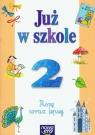 Już w szkole 2 ćwiczenia Kotulska Bożena, Wosianek Joanna