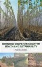 Bioenergy Crops for Ecosystem Health and Sustainability Alex Baumber