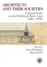 Architects and their Societies. Cultural Study on the Habsburg-Slavic Area Kobylińska Anna, Falski Maciej