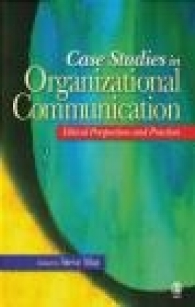Case Studies in Organizational Communication Steve May, S May