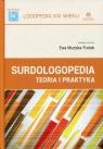 Surdologopedia Teoria i praktyka