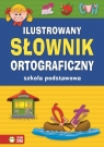 Ilustrowany słownik ortograficzny. Szkoła podstawowa (Uszkodzona okładka)