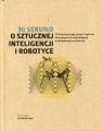 30 sekund O sztucznej inteligencji i robotyce 50 kluczowych pojęć,