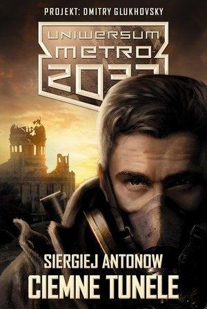 Uniwersum Metro 2033 Ciemne tunele / Szepty zgładzonych Antonow Siergiej