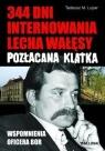 Pozłacana klatka 344 dni internowania Lecha Wałęsy