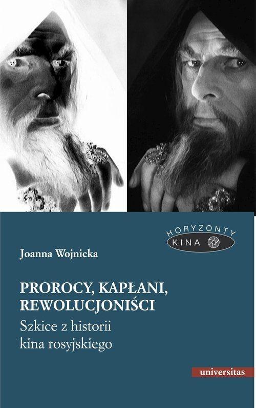 Prorocy, kapłani, rewolucjoniści. Wojnicka Joanna