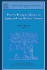 Protein Phosphorylation in Aging Mark Paul Mattson