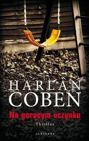 Na gorącym uczynku Harlan Coben