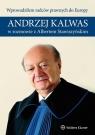 Wprowadziłem radców prawnych do Europy Andrzej Kalwas w rozmowie z Albertem Kalwas Andrzej, Stawiszyński Albert
