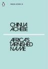 Africa's Tarnished Name Achebe Chinua