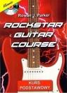 Rockstar Guitar Course + CD Rowan J. Parker