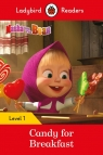 Masha and the Bear: Candy for Breakfast - Ladybird Readers Level 1