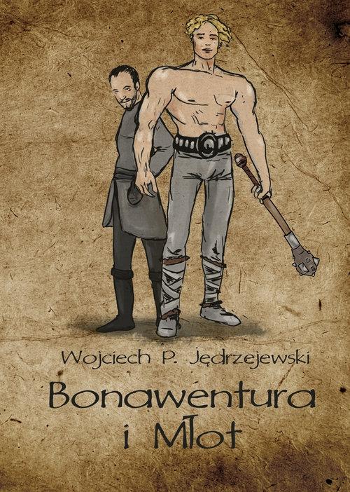 Bonawentura i Młot Jędrzejewski Wojciech P.