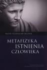 Metafizyka istnienia człowieka Mazur Piotr Stanisław