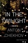 In the Twilight Chekhov Anton