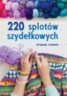 220 splotów szydełkowych Wyd.IV
