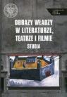Obraz władzy w literaturze, teatrze i filmie Studia