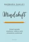 Mindshift Zmień sposób myślenia i odkryj swój prawdziwy potencjał